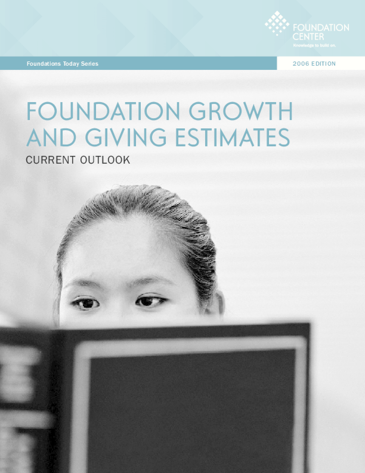 Foundations Today: Growth and Giving Estimates, 2006 edition