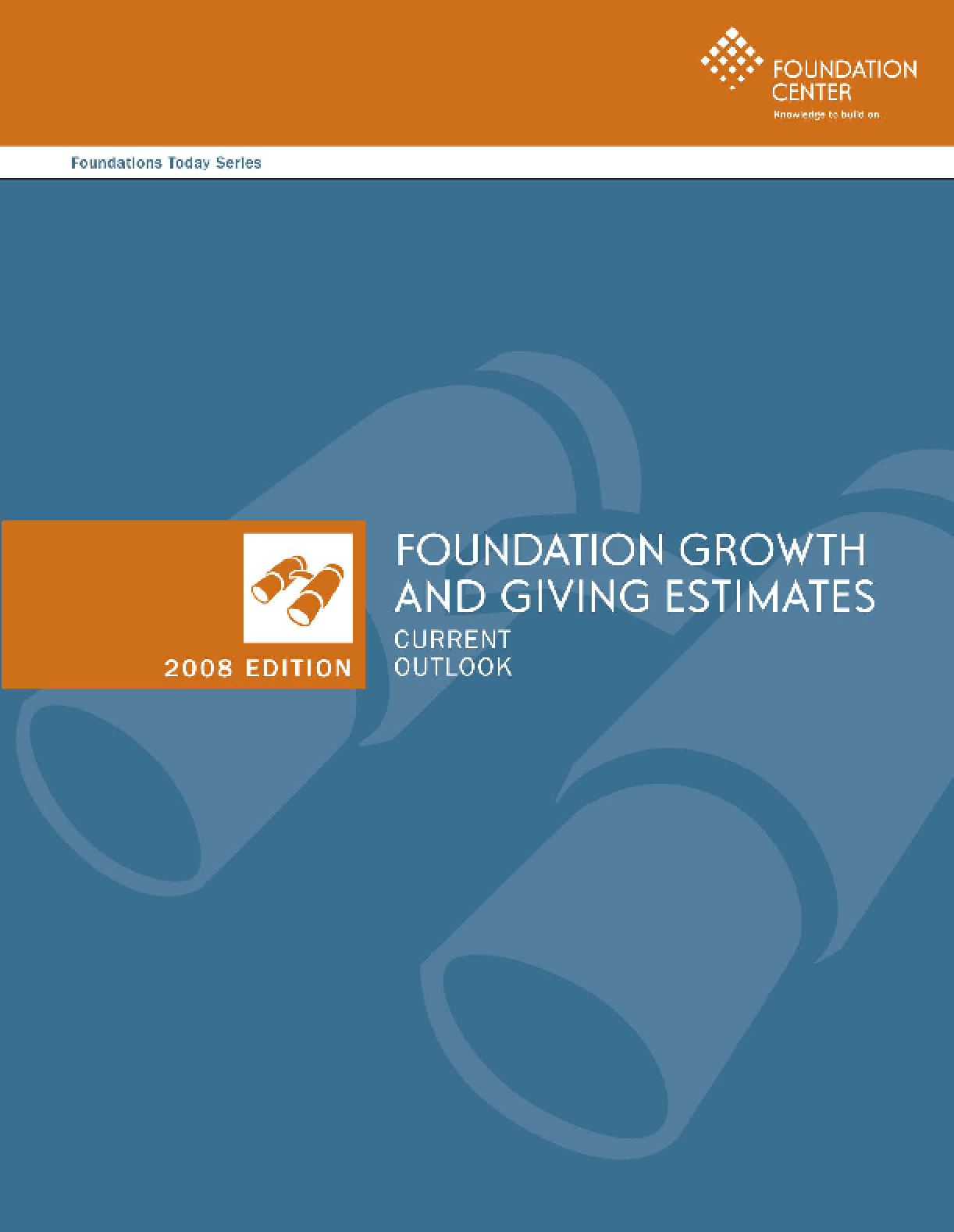 Foundations Today: Growth and Giving Estimates, 2008 edition