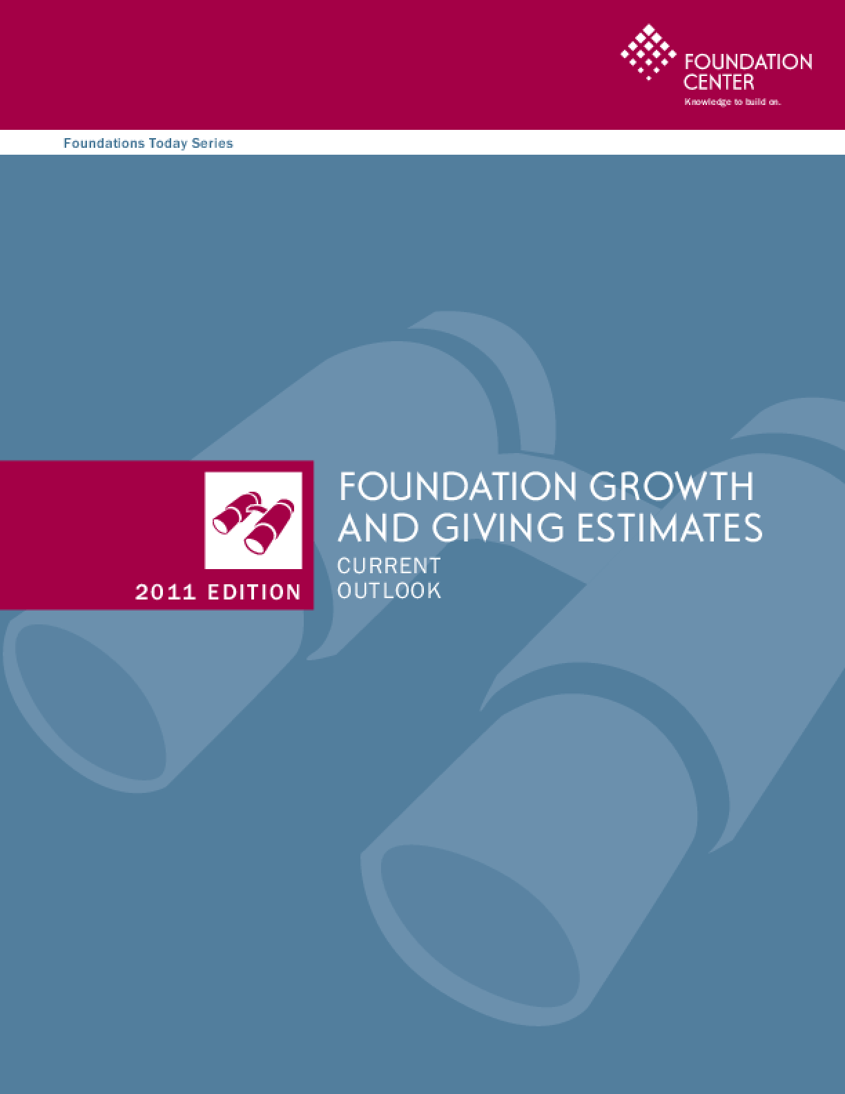 Foundations Today: Growth and Giving Estimates, 2011 edition