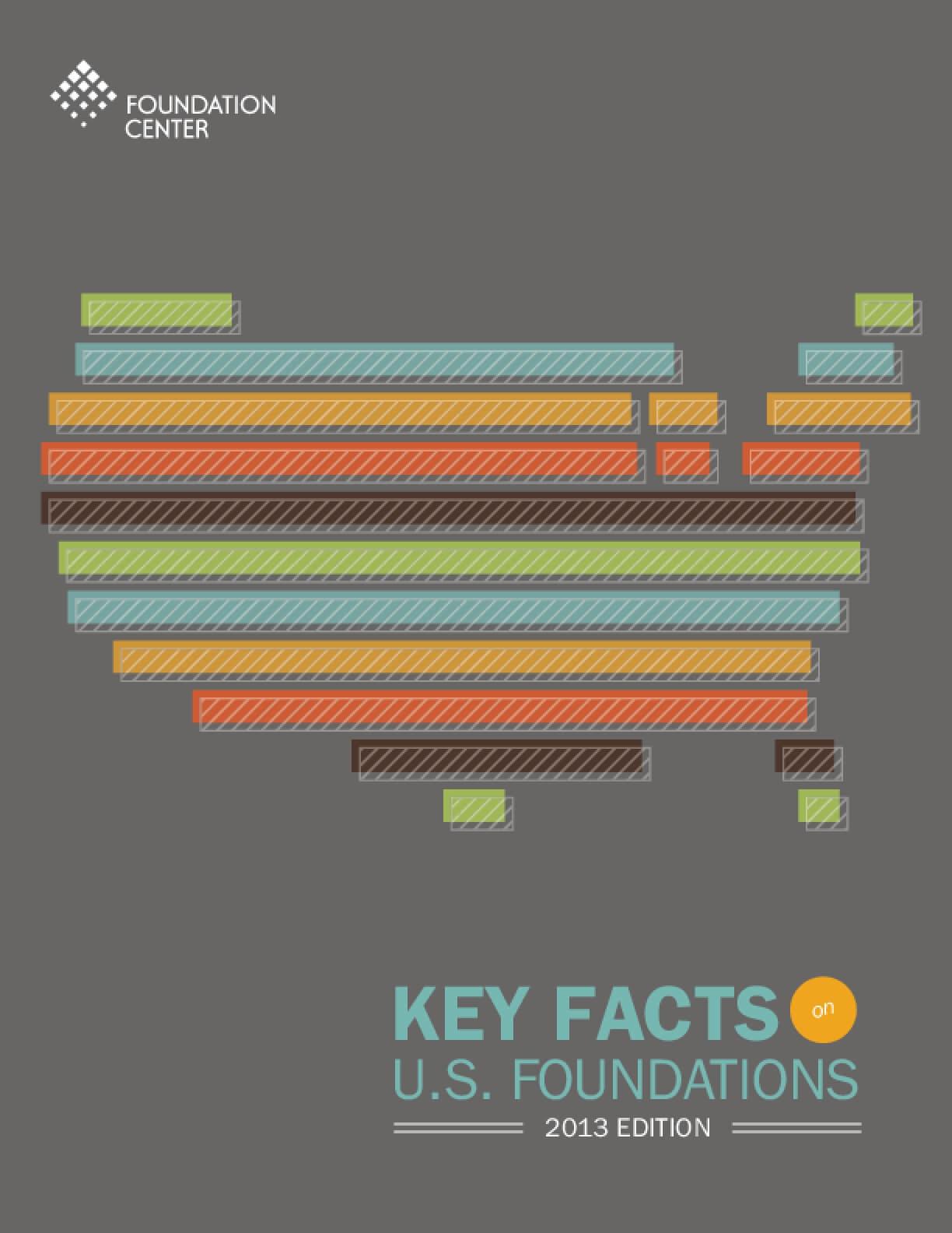 Key Facts on U.S. Foundations 2013