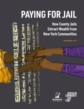 Paying for Jail: How County Jails Extract Wealth from New York Communities