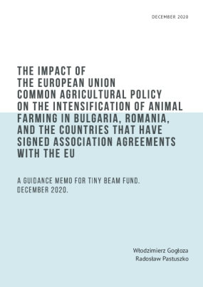 The impact of European Union Common Agricultural Policy on the intensification of animal farming in Bulgaria, Romania, and the countries that have signed association agreements with the EU
