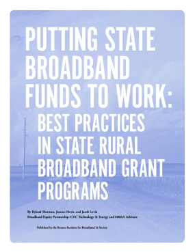 Putting State Broadband Funds to Work: Best Practices In State Rural Broadband Grant Programs