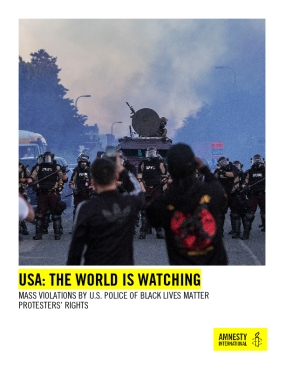 USA: The World is Watching Mass violations by U.S Police of Black Lives Matter Protesters' Rights